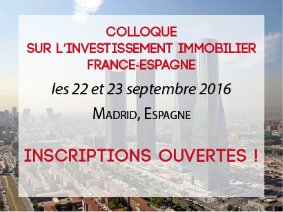 A vos agendas - 22-23 sept.2016 - Colloque sur l'investissement immobilier France-Espagne