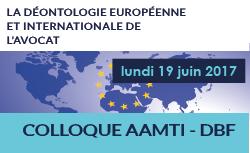 La Déontologie Européenne et Internationale de l'Avocat